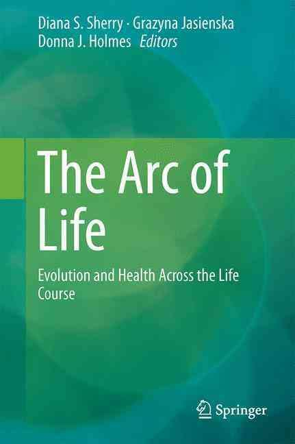 The Arc of Life: Evolution and Health Across the Life Course: Book Review